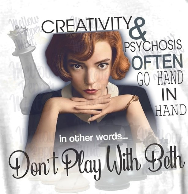 """""""Creativity & psychosis often go hand in hand."""" ♟️🖤✔️ https://t.co/8DOyungXX5 #BETHHARMON #QueensGambit #TheQueensGambit   #Chess #ChessNotCheckers #iambethharmon #mellowpeppermint #CHECKMATE #dontplaywithbeth #sicilian #righton #icantrememberlove https://t.co/8dc3gLLiTF"""