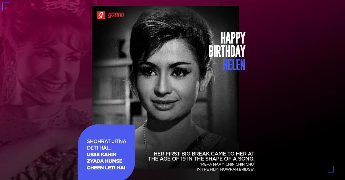 'O Haseena Zulfonwale' sirf ek hi ho sakti hai. Happy Birthday to the enigmatic diva #Helen! Celebrate with her most iconic retro tracks, here on Gaana:   #HappyBirthdayHelen