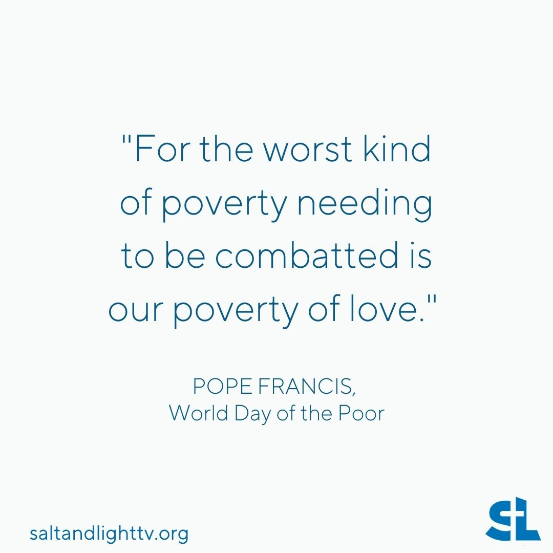 """For the worst kind of poverty needing to be combatted is our poverty of love."" - #PopeFrancis  Don't forget to read Full Text of Pope Francis' Homily for #WorldDayofThePoor on our Blog:"
