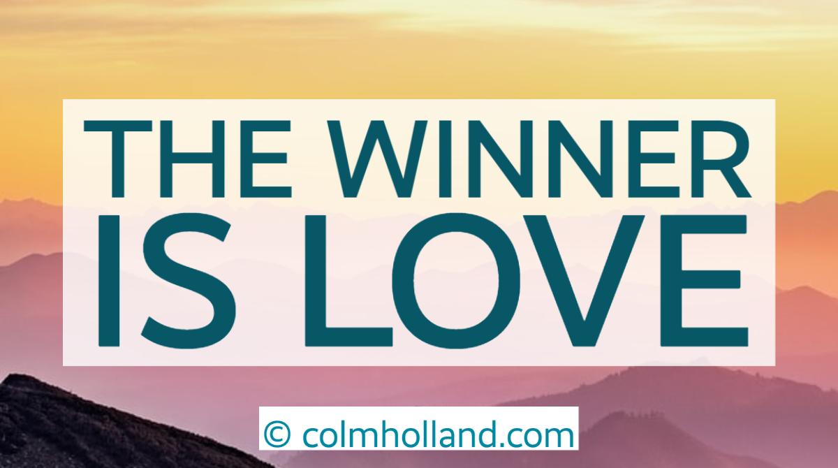 The winner is Love #ColmHolland #lovenothate