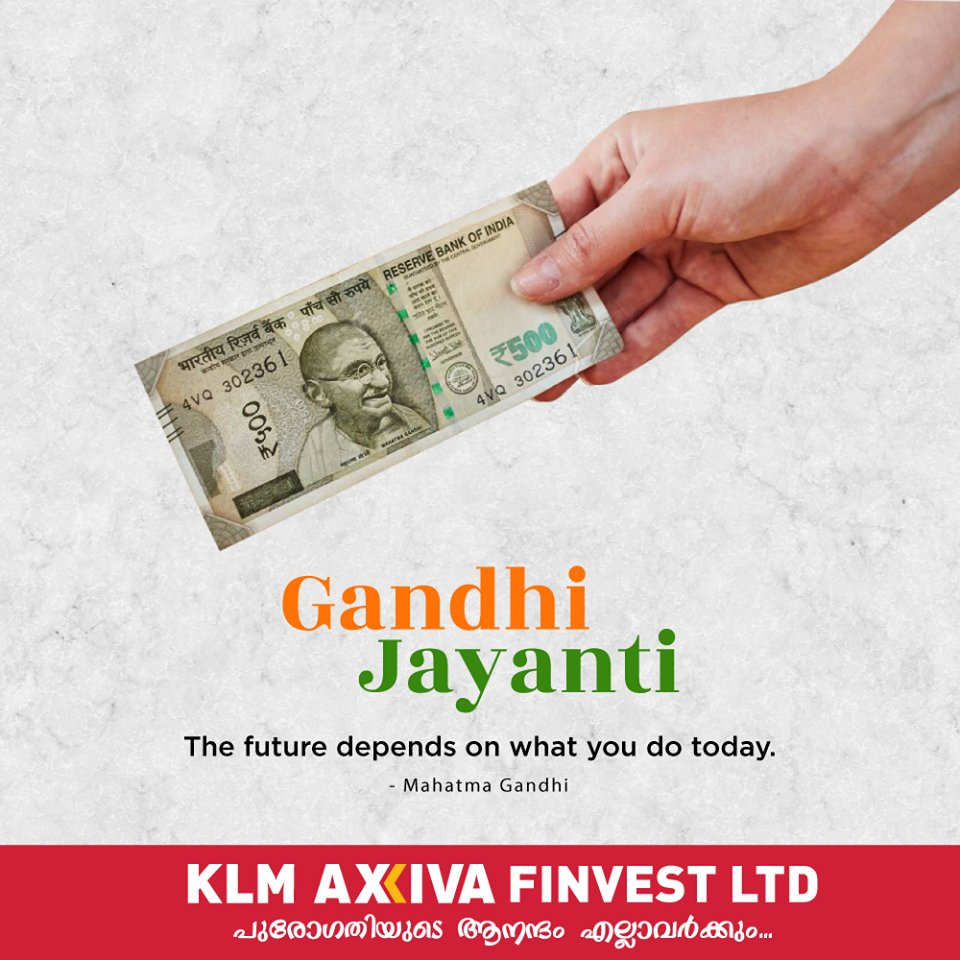 "Gandhi Jayanti Wishes.  ""The future depends on what you do today."" -Mahatma Gandhi  #GandhiJayanti #GandhiJayantiWishes #KLMAxiva"