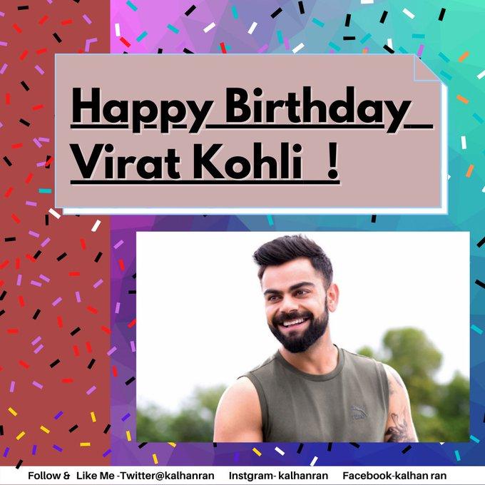 Happy Birthday Virat Kohli  !