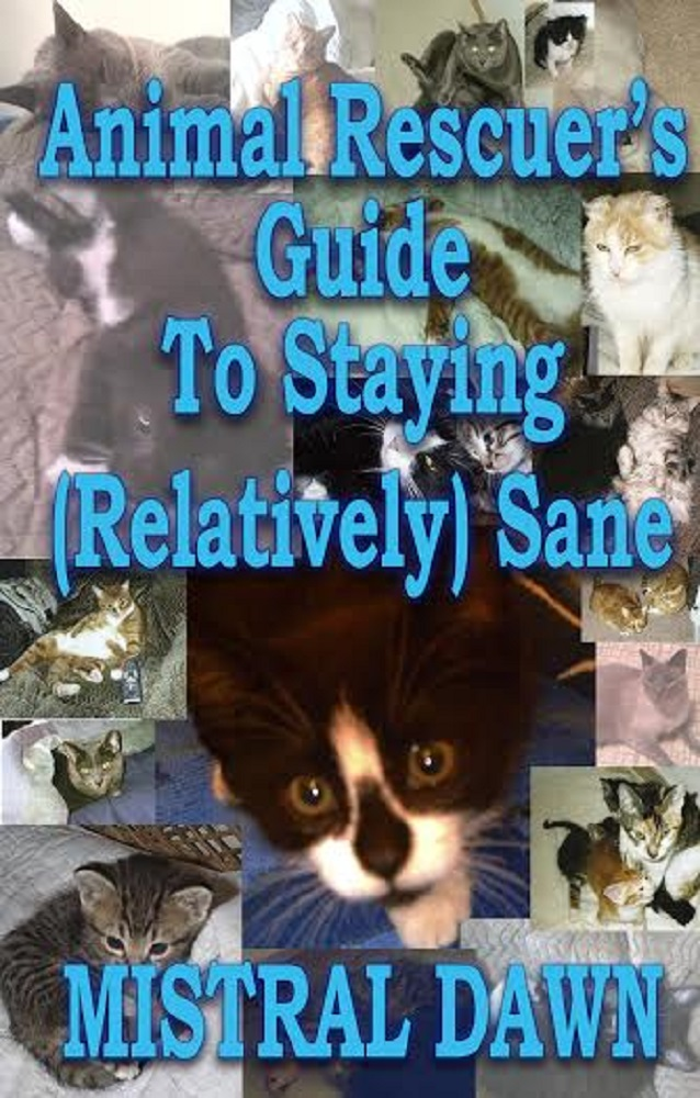 #Animal #Rescuer's #Guide To #Staying ( #Relatively ) #Sane! #Free! :-)    #animalrescue  #freebooks  #humor  #freebook  #pets  #tongueincheek  #advice  #animallovers  #freestuff  #freebies