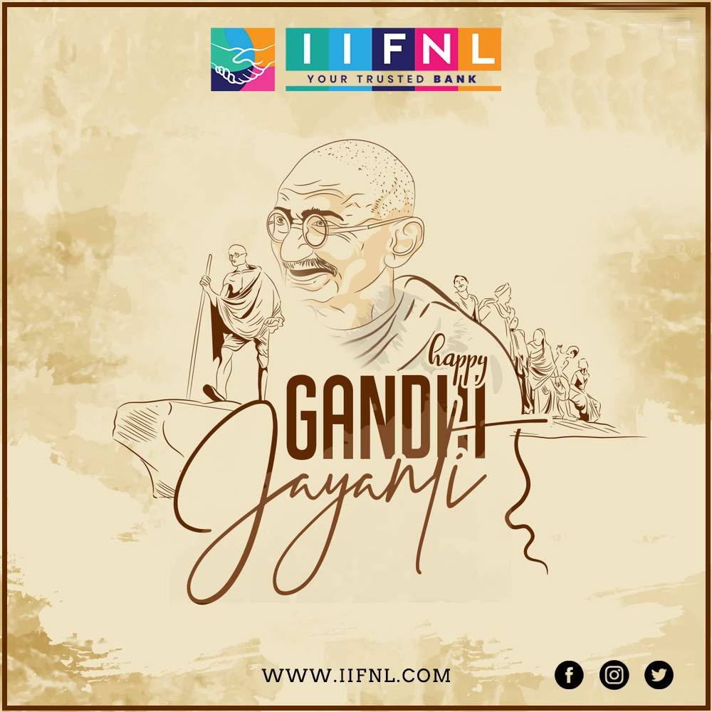 Symbol  Of Truthfulness Love And Harmony Folded hands  Let Us All Remember The Great Freedom Fighter On His Birth Anniversary And Take Inspiration From His Words And Actions  Happy Gandhi Jayanti  #GandhiJayanti #gandhijayanthi2020 #iifnlbank #gandhinagar