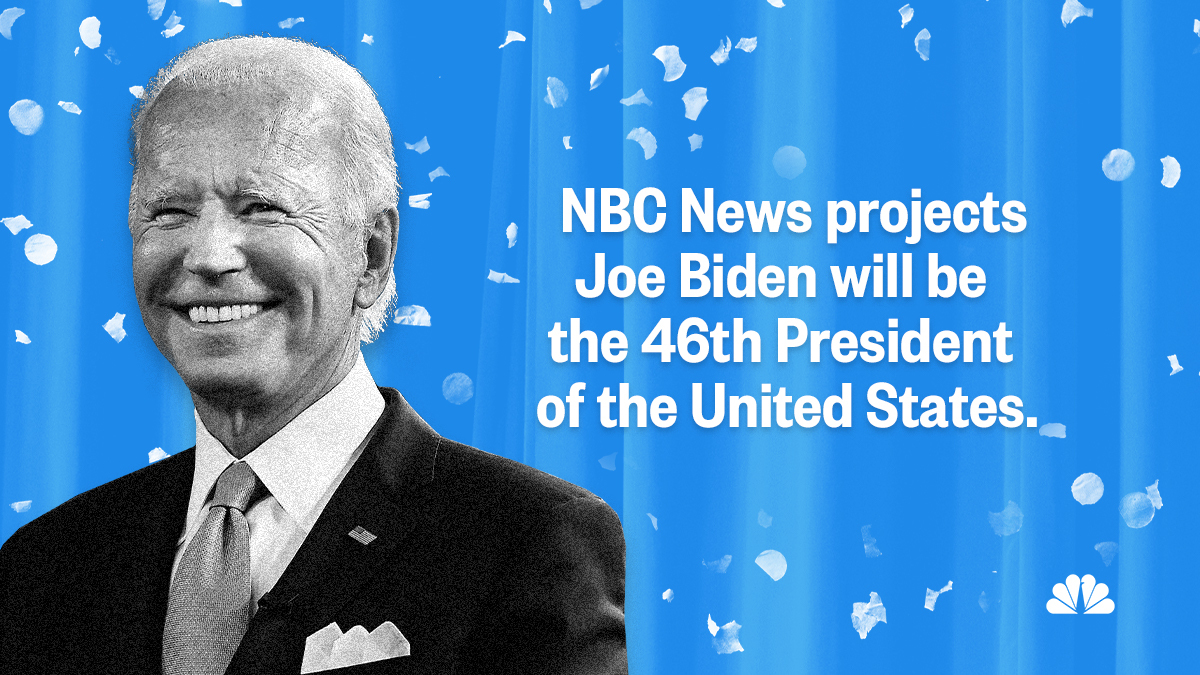 BREAKING: JOE BIDEN WILL BE PRESIDENT-ELECT, NBC NEWS PROJECTS.