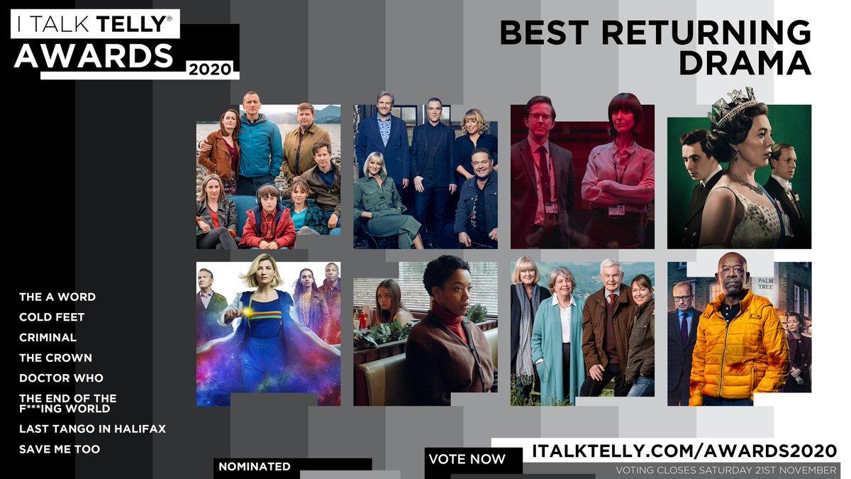 ✨ Vote for BEST RETURNING DRAMA in this year's #ITalkTellyAwards now:    #TheAWord #ColdFeet #Criminal #TheCrown #DoctorWho #TEOTFW #LastTangoInHalifax #SaveMeToo   @BBCOne @ITV @NetflixUK @Channel4 @skytv
