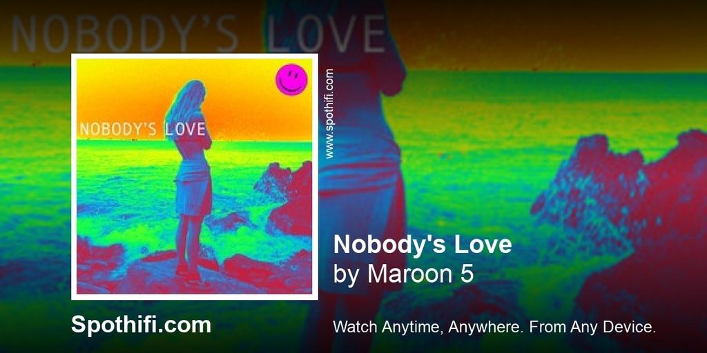 Nobody's Love by Maroon 5  #NobodysLove #Maroon5 #music #musicvideo #listen #free