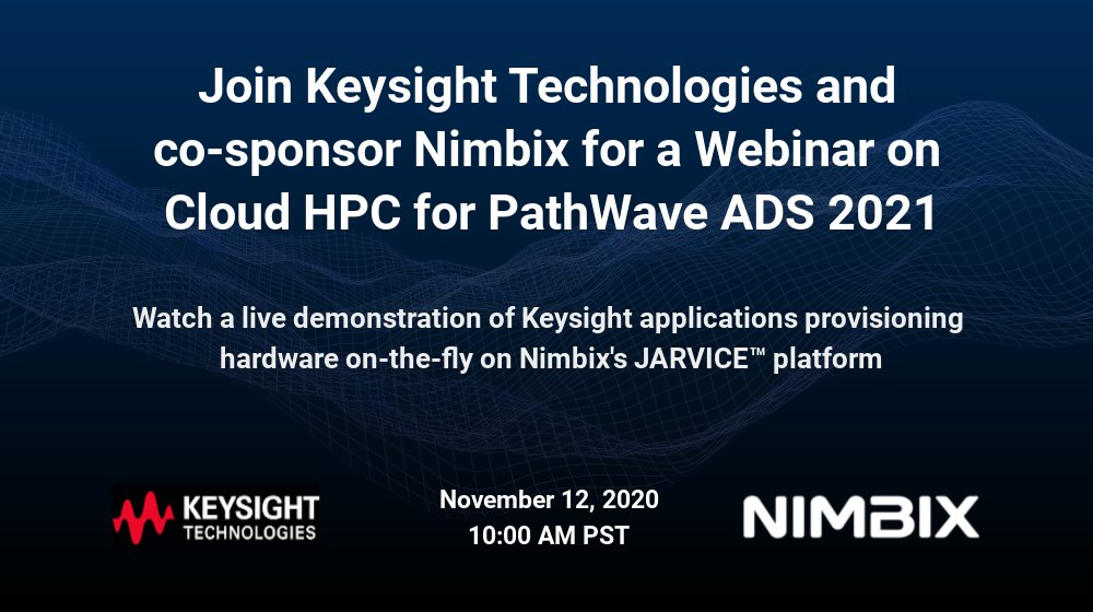 Faster #simulations are at your fingertips! Join us for a look at @Keysight's new Design Cloud user-experience for #Electromagnetic Simulations in #PathWave ADS 2021 and view a live demo on the @Nimbix #JARVICE platform. https://t.co/kUStQSaEte #cloudHPC #parallel #technology https://t.co/Pw4iW9LICX