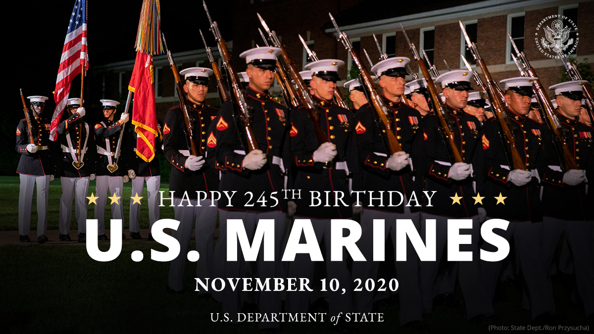 Department Of State On Twitter Happy 245th Birthday To The U S Marine Corps Usmc Has Supported U S Diplomacy Since Our Nation S Founding We Are Grateful To The Marine Security Guards Who Help
