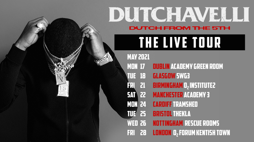 New // @dutchavelli1 will tour the UK in 2021, supporting his new mixtape 'Dutch From The 5th'. Tickets on sale 9am Thursday: https://t.co/h95JFGBzd8 https://t.co/gqVMRyrryn