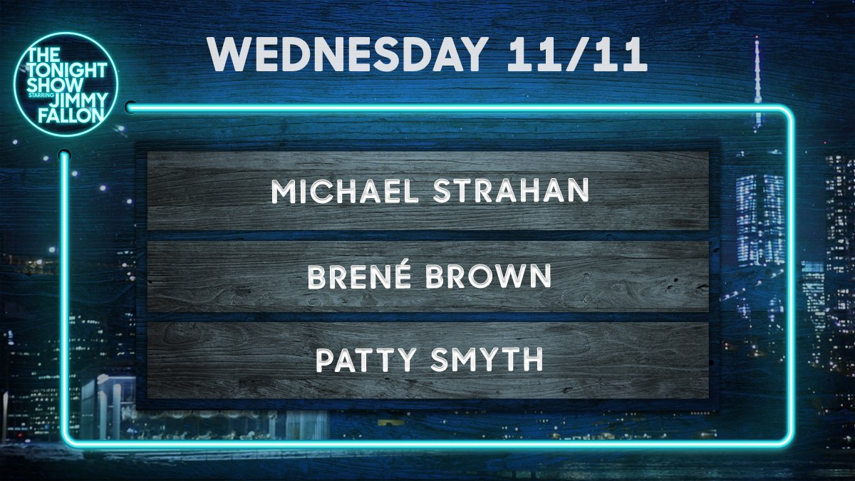 "Tonight on the show:  🎤 Veteran's Day Freestylin'  ⛳ Talk + ""Golf"" w/ @michaelstrahan 😊 @BreneBrown 🎼 @PattySmyth  #FallonTonight"