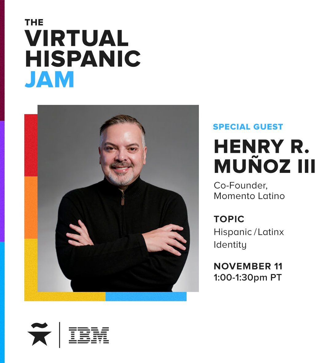 #MomentoLatino founder @HenryRMunozIII is joining @IBM and @TheHispanicStar's Virtual Hispanic Jam at 1pm PT! Join us for a discussion of #Latinx identity.