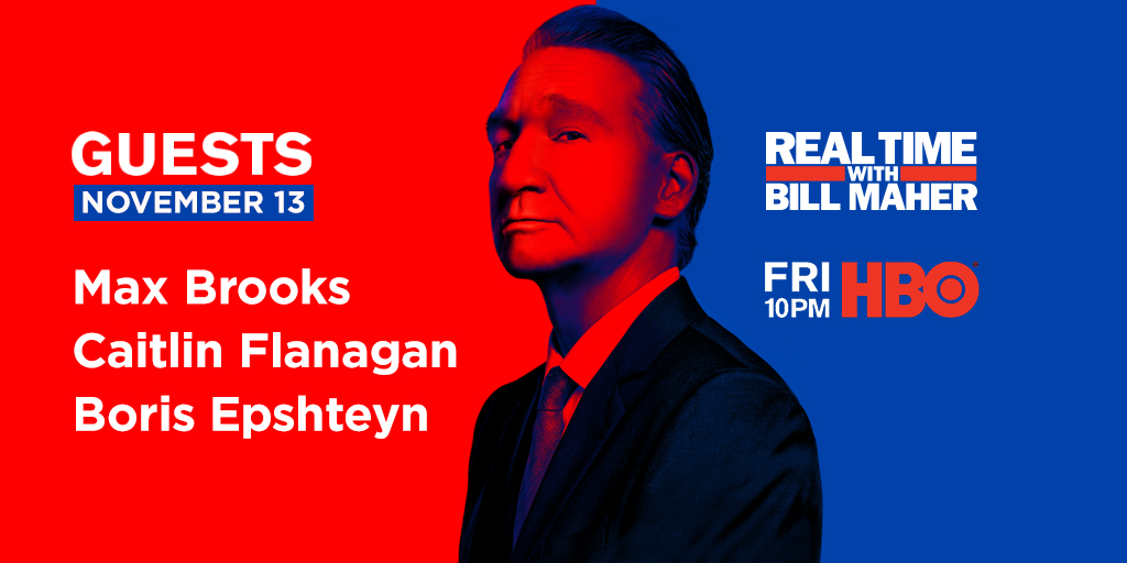FRIDAY: @BillMaher welcomes @CaitlinPacific, @maxbrooksauthor + @BorisEP to #RealTime @HBO!