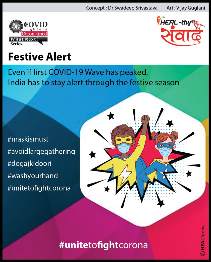 CORONA and Festivals are gearing up. Let's spread the message – Unite to fight CORONA — this festival. Be alert; Stay safe!   Join us:    #covidfighters #healthysamvaad #healhealth #unitetofightcorona
