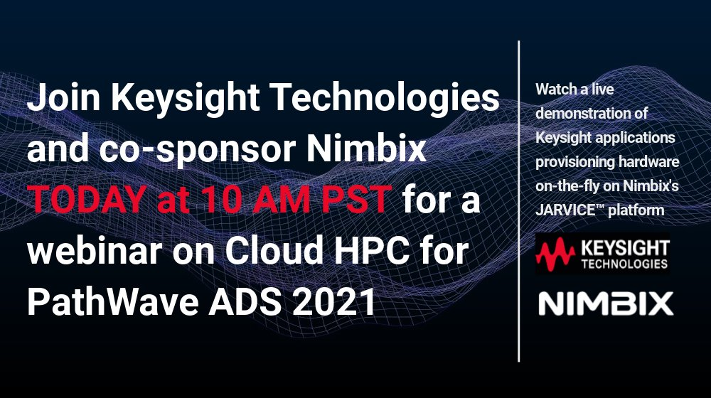 Join us today, 11/12/2020, for a look at @Keysight new Design #Cloud user-experience for #Electromagnetic Simulations in #PathWave ADS 2021 and view a live demo on the @Nimbix #JARVICE platform. https://t.co/kUStQSaEte https://t.co/d0wHUZf6b0