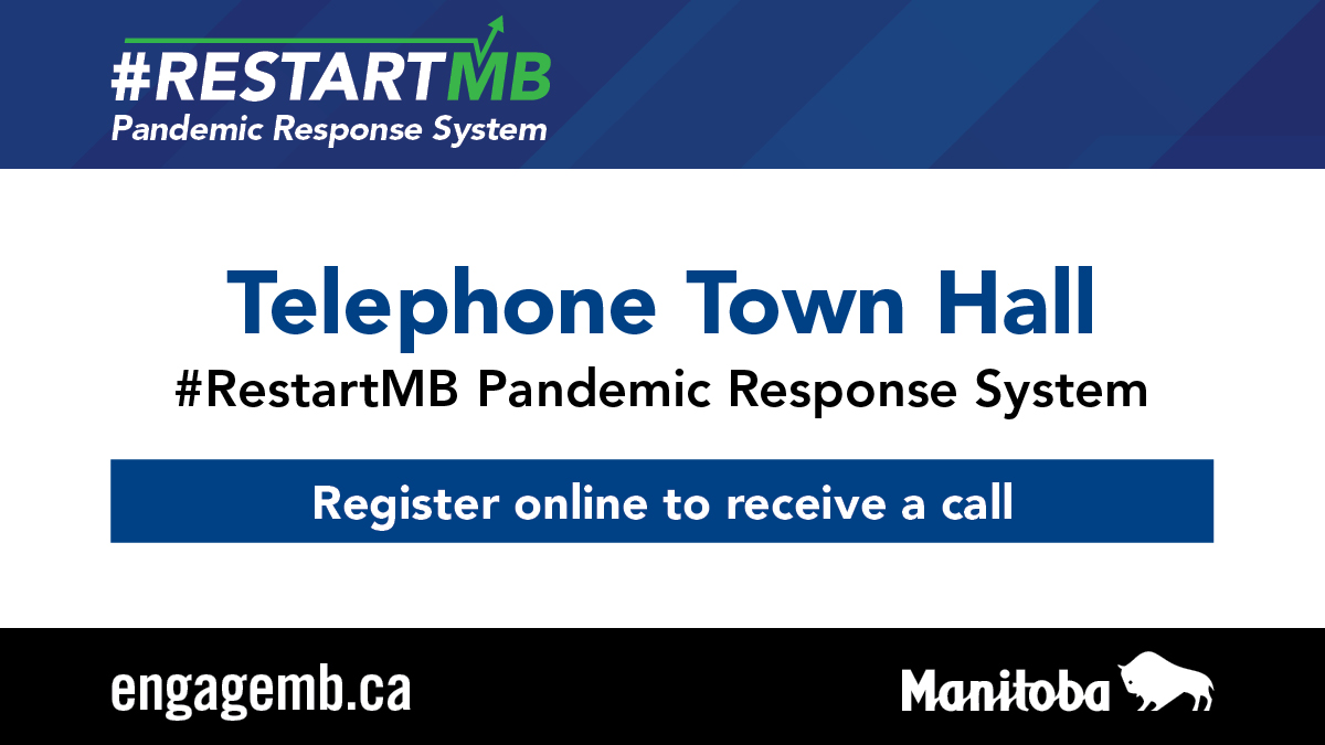 Join this evenings Telephone Town Hall to discuss the #RestartMB Pandemic Response System. Register online by 11 a.m. today to receive a call to join the discussion at 6:35 p.m. tonight.bit.ly/2UchSub. #EngageMB #MBPRS