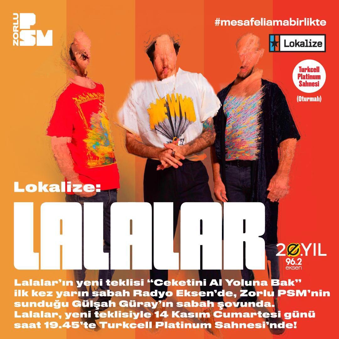 14 Kasım Cumartesi günü @ZorluPSM'de sahne alacak Lalalar'ın yeni single'ı 'Ceketini Al Yoluna Bak', ilk kez Gülşah Güray'ın yarın sabahki programında!