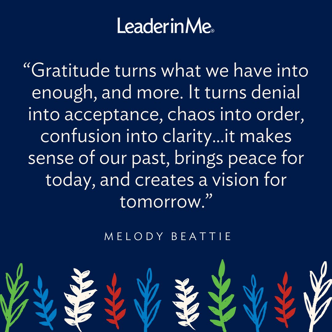 A good reminder for this Thursday. #LiM #LeaderinMe #Education #gratitude2020