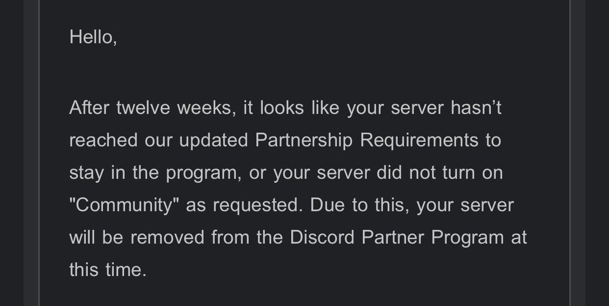 RobyLou - Lost my Discord partnership. I may have not been making the numbers to keep it anyway, but I actually had to turn off the community feature because it was marking random pictures people were uploading as explicit or not safe and I couldn't turn it off 🙃