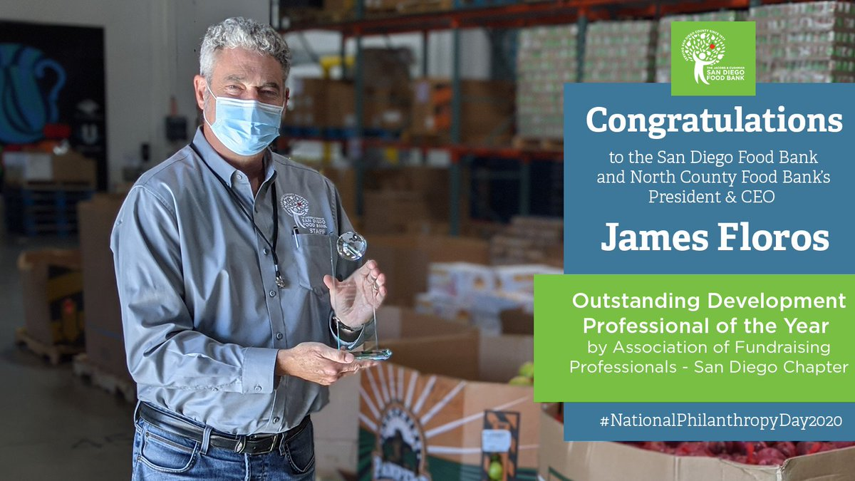 """The @SDFoodBank is thrilled to share exciting news that our President & CEO, @JimFloros, has been awarded the """"2020 Outstanding Development Professional of the Year"""" from the Association of Fundraising Professionals – San Diego Chapter. Thank you, AFPSD! #NationalPhilanthropyDay"""