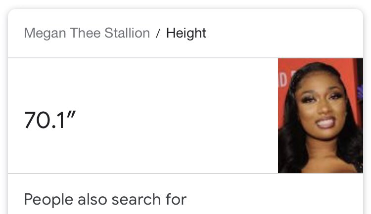 Replying to @abelsupdates: AYO WHO EDITED MEGAN THEE STALLION'S HEIGHT ON GOOGLE