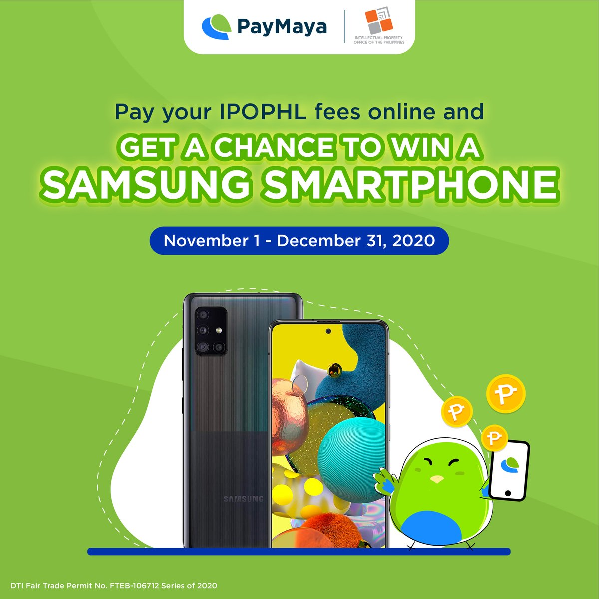 Settle your IPOPHL fees online using @PayMayaOfficial  and get a chance to win a Samsung Galaxy A51 smartphone!  #ScanToPay with PayMaya QR or #PayWithYourNumber at  Promo runs from November 1 to December 31, 2020.