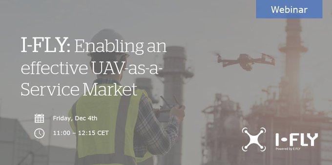 📢I-FLY, enabling an effective UAV-as-a-Service Market #Webinar dirigido a: ...