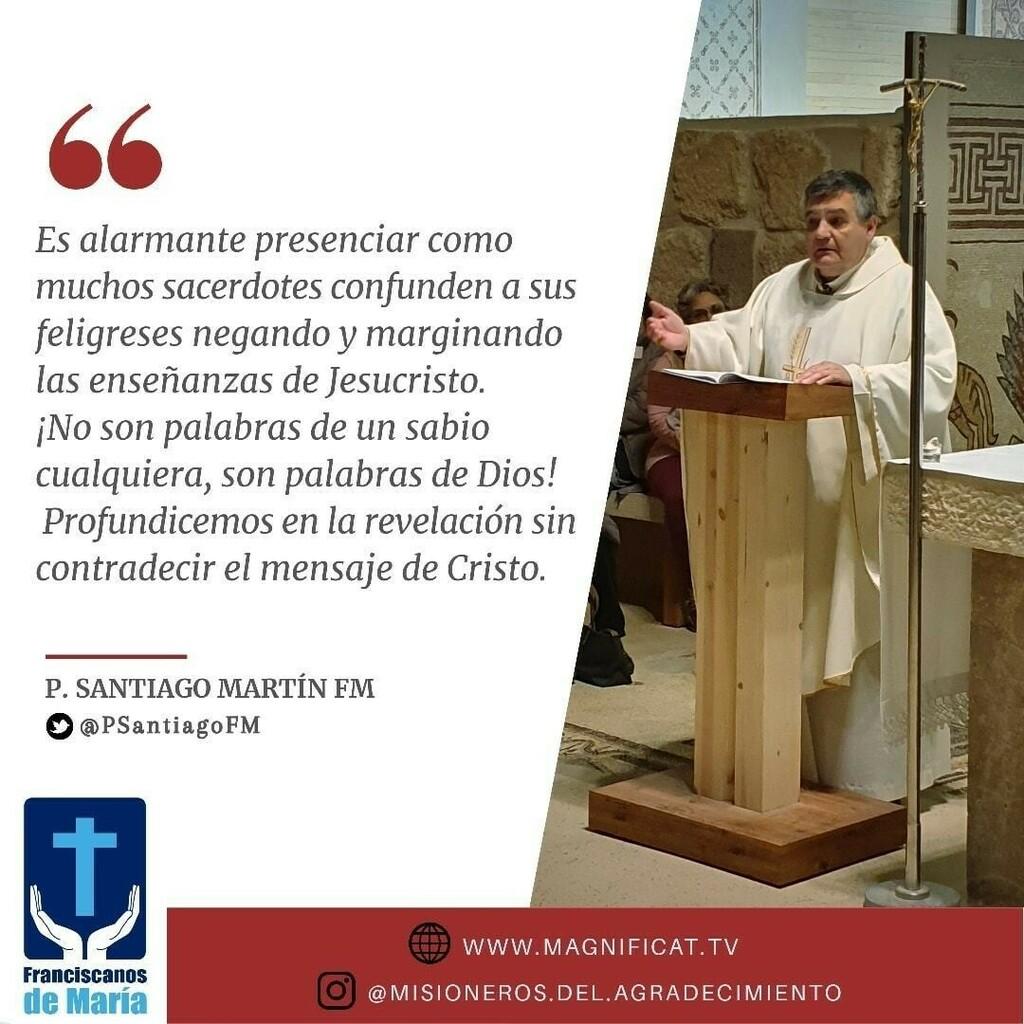 Cielo y tierra pasarán, mis palabras no pasarán  El P. Santiago en #Twitter  #FranciscanosdeMaria #MisionerosdelAgradecimiento #PadreSantiagoMartin  #MagnificatTV #tuit  #catolico #IglesiaCatolica #tweegram #frasedeldia