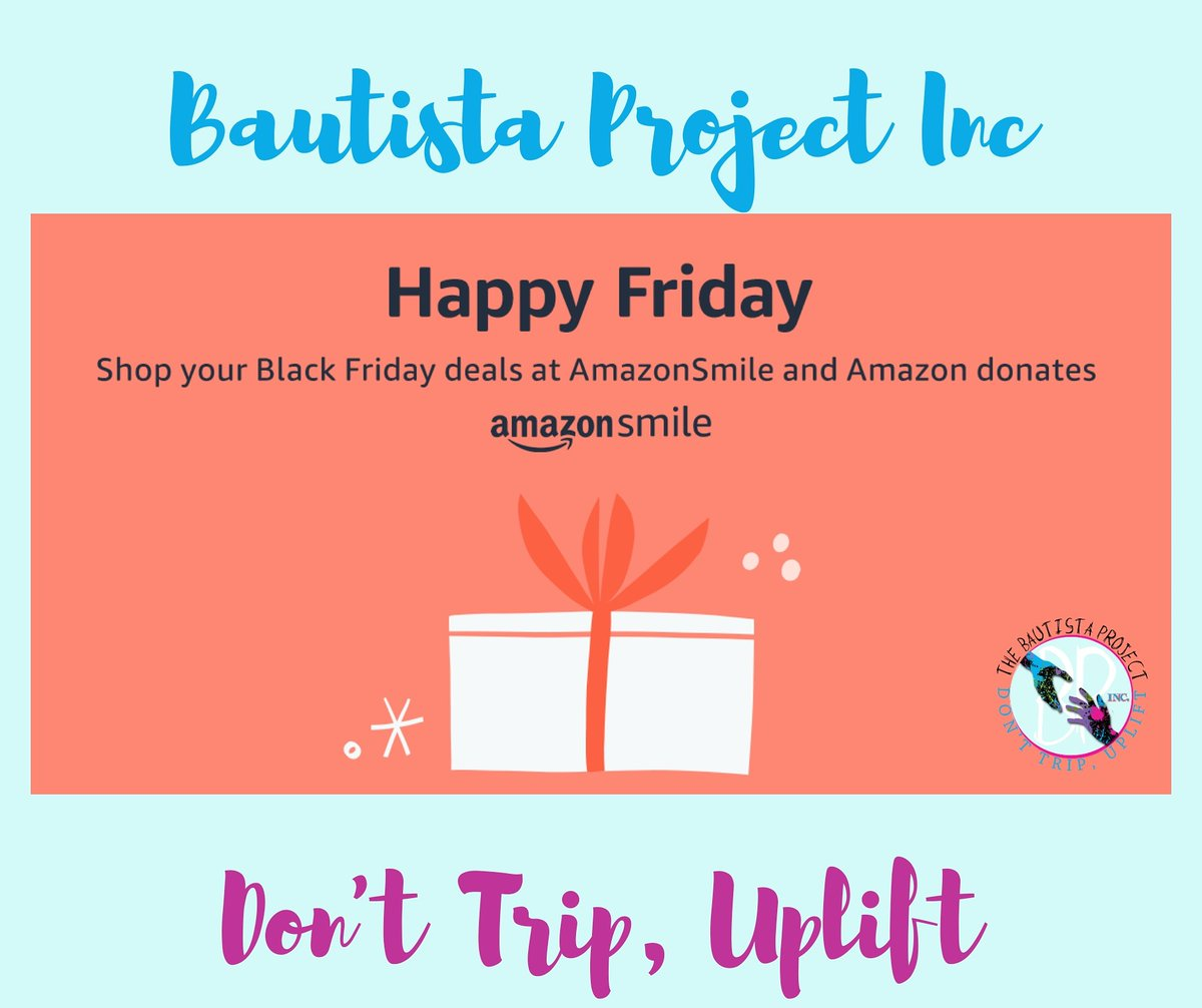 You can make an impact while you shop for Black Friday deals. Simply shop at  and AmazonSmile will donate to Bautista Project Inc, at no cost to you.   #DontTripUplift #BlackFriday #BlackFridayAmazon
