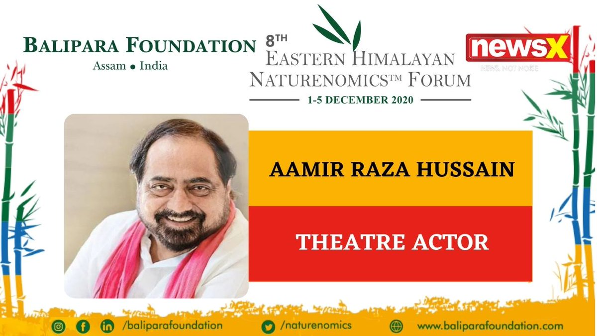 #EcologyIsEconomy  Join Theatre Actor Aamir Raza Hussain at the virtual edition of 8th Eastern Himalayan Naturenomics Forum 2020, 1st-5th December, on #NewsX #EHNF2020 @naturenomics