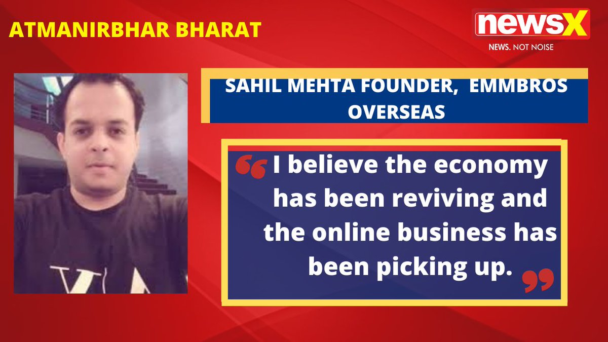 #AtmanirbharBharat | Our business has been growing. I believe the economy has been reviving and the online business has been picking up. : Sahil Mehta Founder,  Emmbros Overseas (@mehtasahil) on #NewsX  @BWBusinessworld  @anuragbatrayo  @malhotravineet7