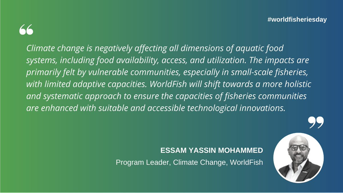 . @EYMohammed says #climatechange impacts are primarily felt by #SmallScaleFisheries, w/ limited adaptive capacities. WorldFish will ensure capacities of #fisheries communities are enhanced w/ suitable & accessible innovations➡️  #WorldFisheriesDay