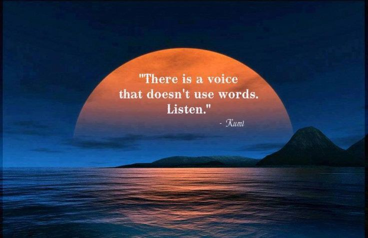 ✍ There is a voice that doesn't use words, Listen.  #Rumi  #SundayThoughts