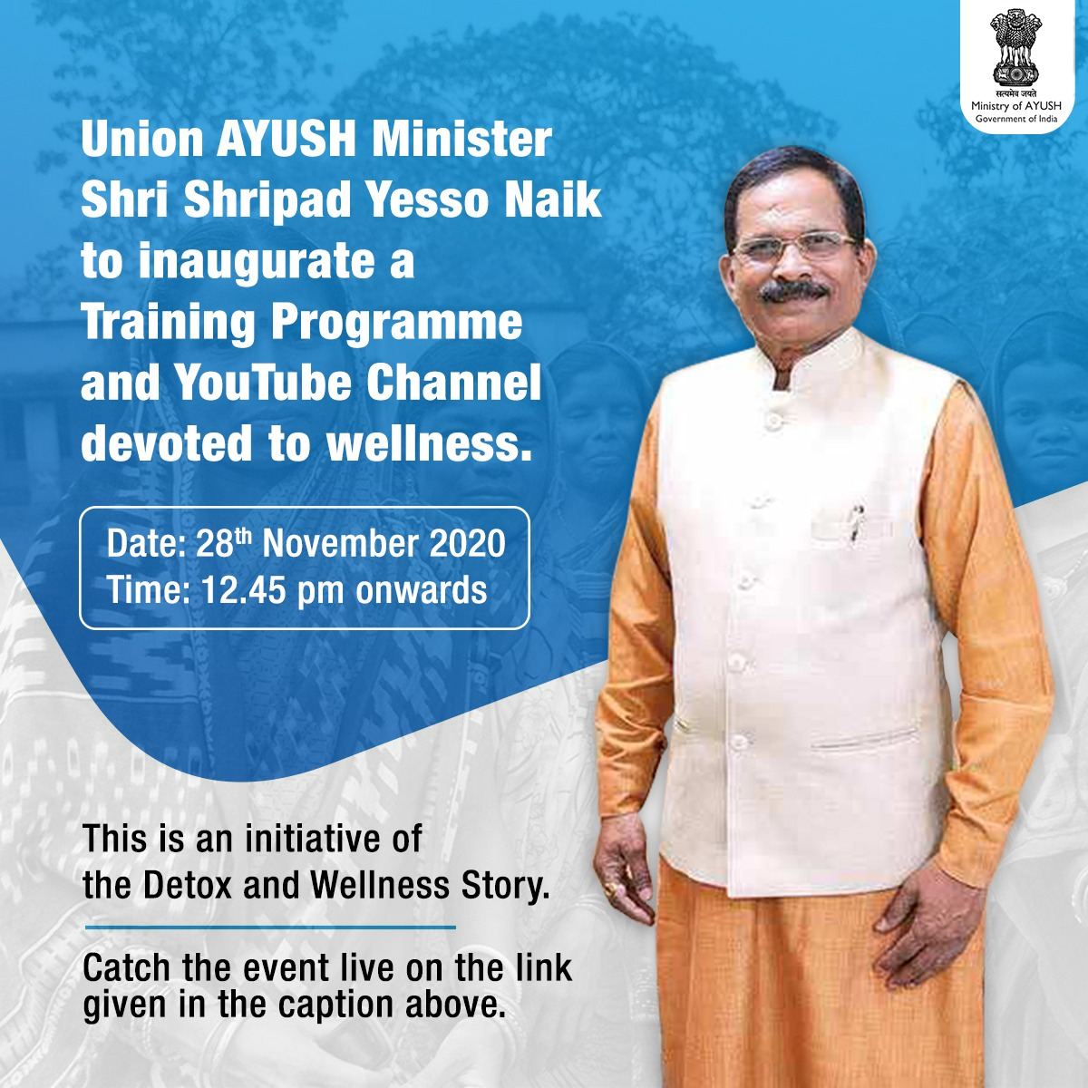 Shri Shripad Yesso Naik, Union AYUSH Minister to inaugurate a Training Programme and a YouTube Channel devoted to #wellness on the 28 November 2020.   The #trainingprogramme will help train many #youth and #women, thereby making them self-reliant.    These are initiatives