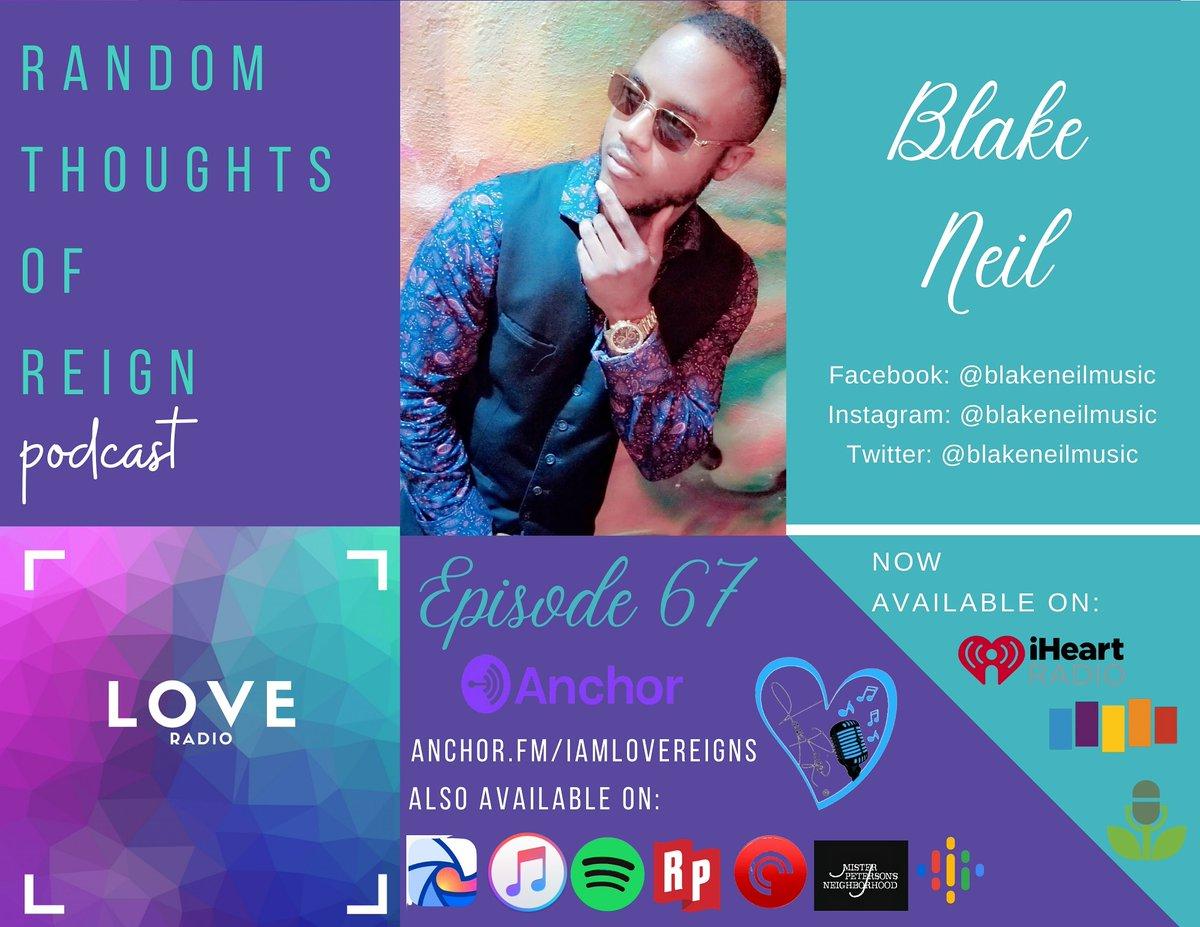 #RandomThoughtsofReign ft @blakeneilmusic https://t.co/9A1gBSo57Y #IAmLoveReigns #BlakeNeil #podcast #PodcastHost #podcastshow #podcasts #podcasting #podcastlife #podcaster #podcastersofinstagram #podcasters #podcastshow #spotify #applepodcasts #itunespodcasts #podcastlove https://t.co/2Tkza85N1z