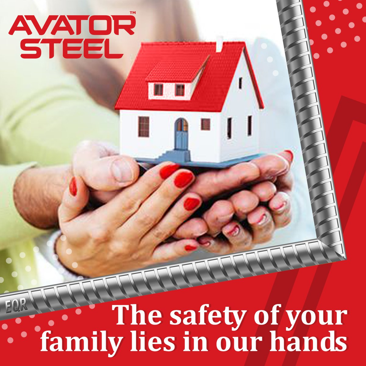 Keeping you and your family safe is our responsibility. So choose #AvatorSteel and build the dream home.
