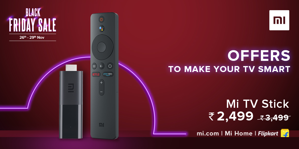 This #BlackFridaySale avail amazing offer on #MiTVStick .   Get yours at just ₹2,499 on , @Flipkart, Mi Home - .