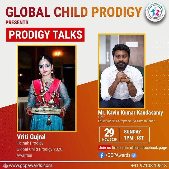 Global Child Prodigy presents #ProdigyTalks  Catch us live! with Vriti Gujral, Kathak Prodigy, hosted by renowned Educationist & Entrepreneur Mr Kavin Kumar Kandasamy on our Facebook page Time: 1:00 PM IST | 29th Nov @gujral_vriti @Akademi #gcpawards #childprodigy #sundayvibes