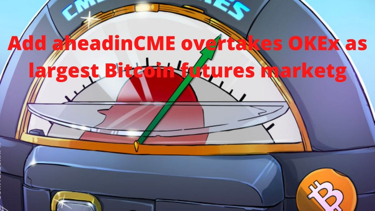 CME Group has become the world's largest Bitcoin (BTC) futures market following a surge in open interest over the past month, industry data shows.  #okex #bitcoin #binance #ethereum #blockchain #litecoin #dogecoin #coinbase #eos #etc #ripple #stellar #lisk #verge #vechain #steem https://t.co/CIV1LpZBCR