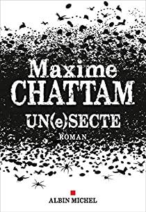 @AlbinMichel Nouvelle critique sur Un(e)secte de Maxime Chattam sur Babelio :