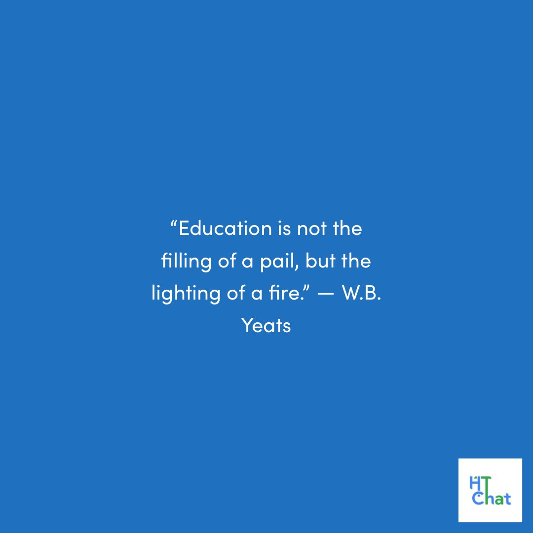 """Saturday's Quote: """"Education is not the filling of a pail, but the lighting of a fire."""" ― W.B. Yeats"""