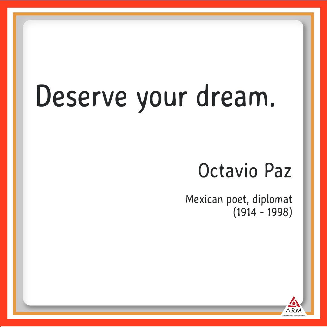 Deserve your dream. Octavio Paz  💪🏽A.R.M. yourself with a job! Staffing offices in Orange County & Inland Empire. Hablamos Español.  #OctavioPaz #quoteoftheday #ARMJobs #fullerton #Upland #warehousejobs #hablamosespanol https://t.co/bcKyOcgDQb