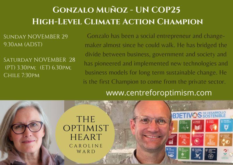 Talk to a @UN #climatechange champion?  Today's #Optimist Heart is @gmunozabogabir @COP25CL who will join us @Centre4Optimism's @TheOptimistHea1 with @CarolineOptimi1 & @victorperton @TriCiclosB @SistemaB @Polkura @wef #RacetoZero   Get the Zoom link