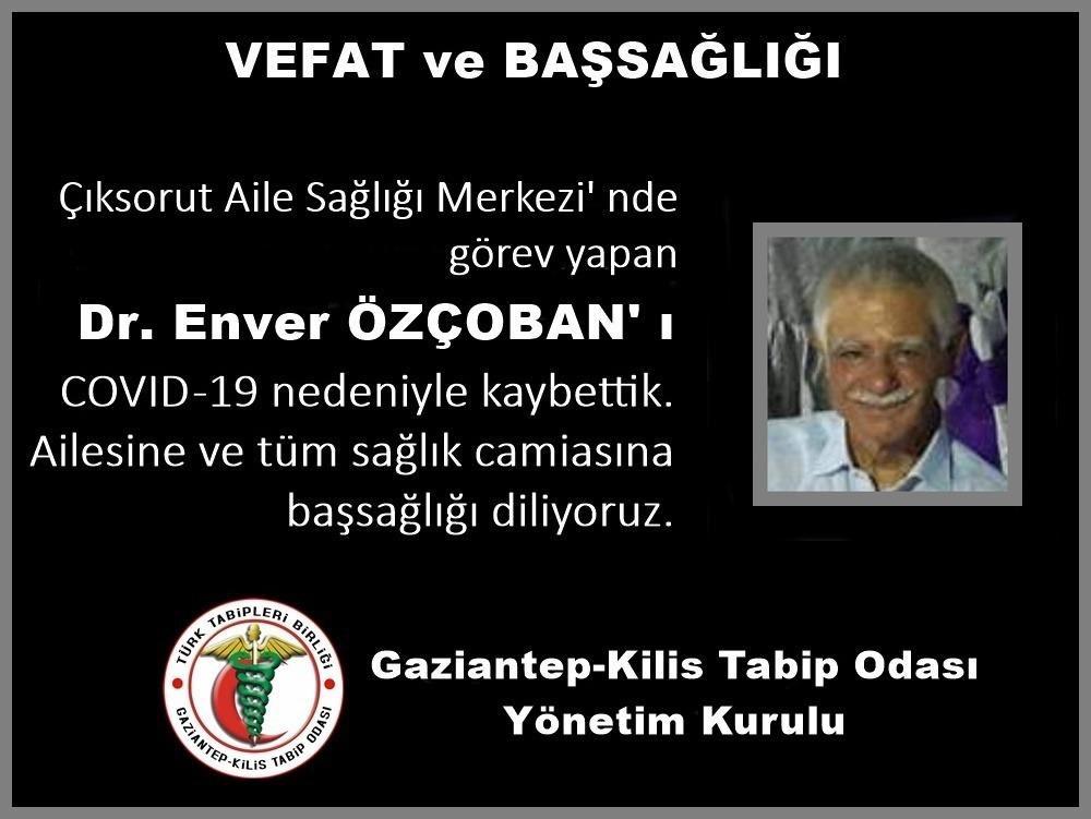 """Gaziantep-Kilis Tabip Odası's tweet - """"Başımız sağolsun. Dr. Enver Özçoban'ı  #Covid_19 nedeniyle kaybettik. Ailesine ve tüm sağlık çalışanlarına baş  sağlığı diliyoruz. #eksildik #ölüyoruz """" - Trendsmap"""
