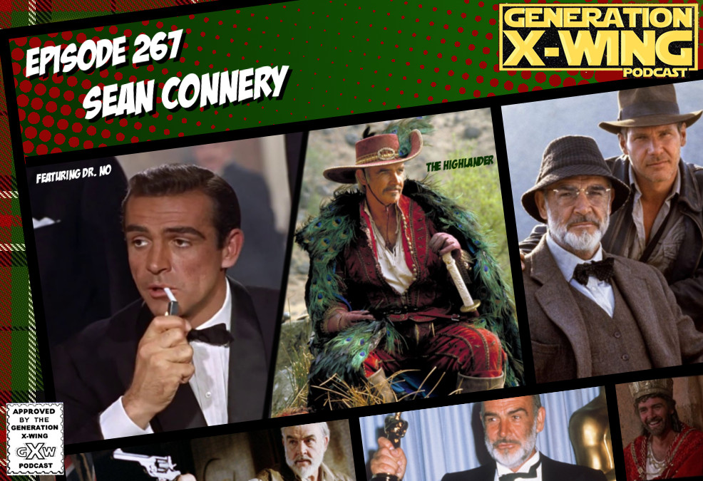 """GENERATION X-WING PODCAST EPISODE 267 """"Sean Connnery""""  We look back at the career of Sean Connery and take a small dive into the movies Dr. No and The Highlander. #seanconnery #drno #thehighlander #jamesbond"""