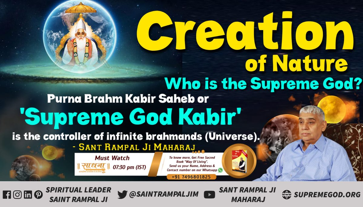@SaintRampalJiM Creation of Nature  Who is the Supreme God? Purna Brahm Kabir Saheb or 'Supreme God Kabir' is the controller of infinite brahmands (Universe). - Sant Rampal Ji Maharaj #WhoCreatedNature https://t.co/0GULTYzhrW