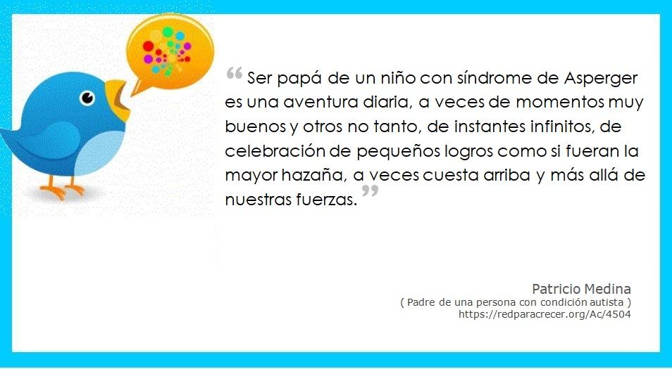 """""""Ser papá de un niño con síndrome de Asperger es una aventura diaria"""" Patricio Medina @patriciomedina Padre de una persona con condición autista  #autismo #PerspectivasAutismo"""