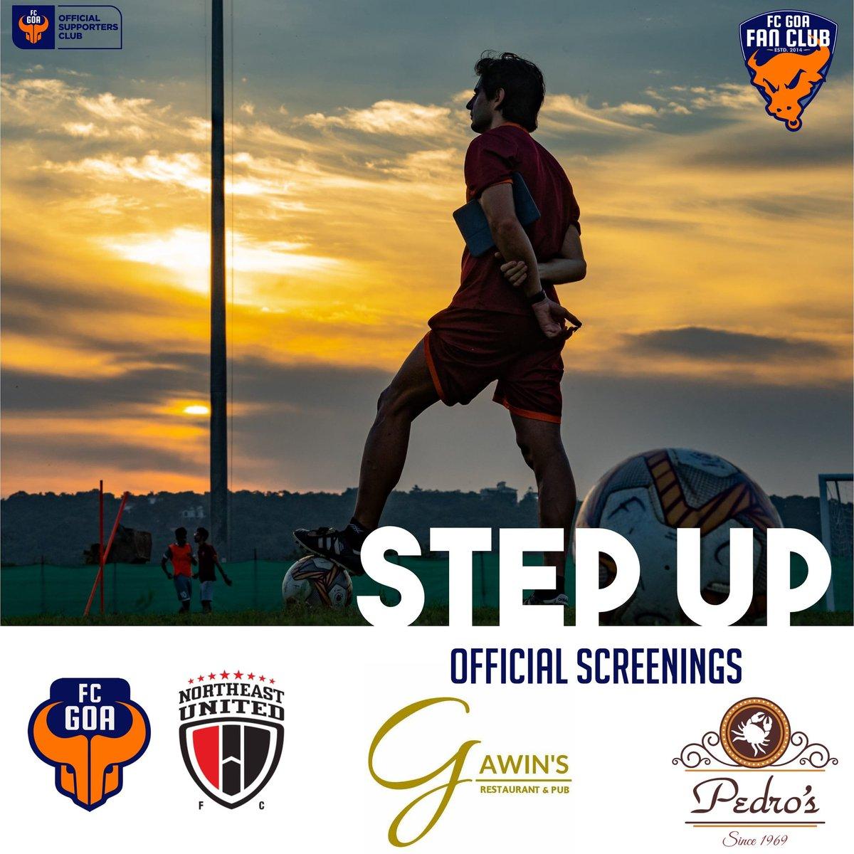 It's time to Step Up to the next level. See you at the Official FC Goa Screenings. . Venue 1: Gawin's (Quinta-De-Valadares), Verna Venue 2: Pedro's, Benaulim Beach . Monday 30th Nov 7:15 PM ; #FCGNEUFC . #RiseAgain #TikiTaka #VamosGoa #FCGoa #ForcaGoa #FCGoaFanClub #ISL