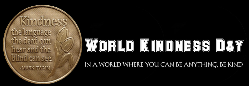 November 13 = World Kindness Day i #WorldKindnessDay was introduced in 1998 by the World Kindness Movement, a coalition of nations' kindness NGOs. It is observed in many countries, including Canada, Australia, Nigeria and the United Arab Emirates.