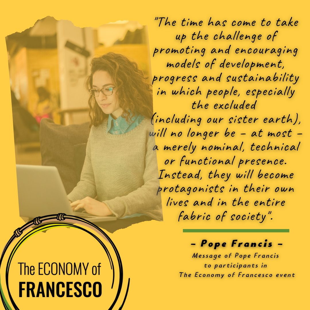 Dear young economists, entrepreneurs, workers and business leaders, the time has come... #FrancescoEconomy